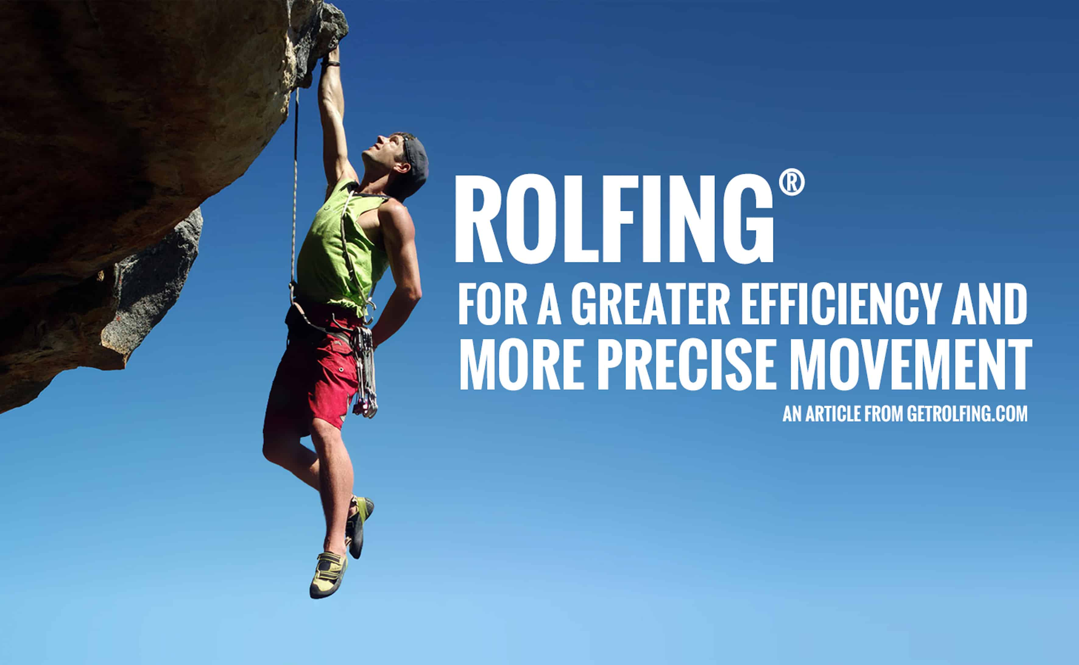 ROLFING FOR A GREATER EFFICIENCY AND MORE PRECISE MOVEMENT
